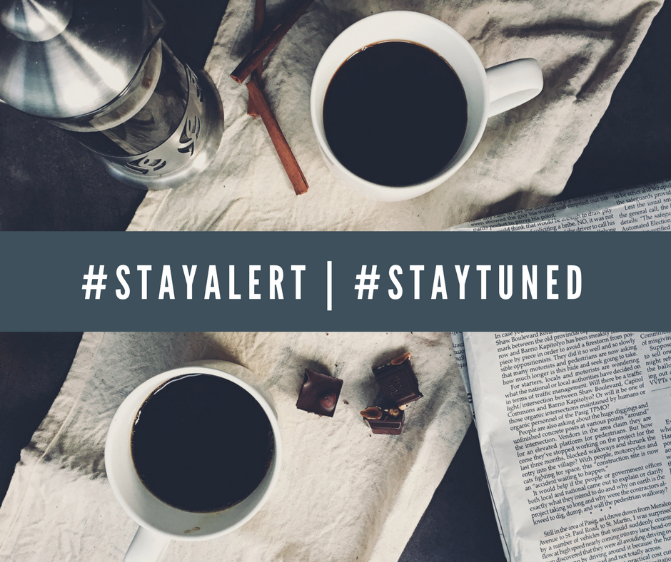 #STAYALERT - #STAYTUNED